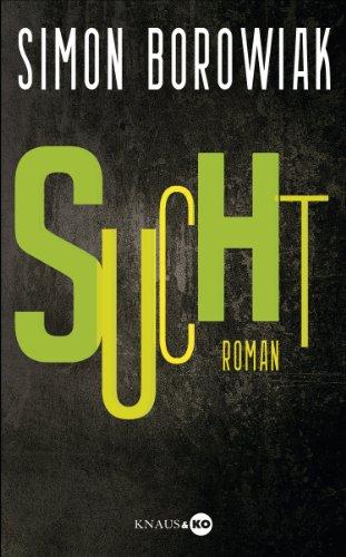Sucht: Roman -