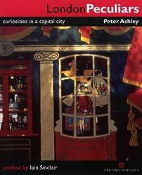 London Peculiars: Curiosities in a Capital City