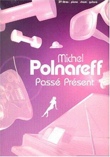 Partition : Michel Polnareff, passé présent, 39 titres piano/chant/guitare par Michel Polnareff