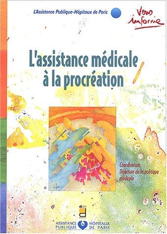 L ASSISTANCE MEDICALE A LA PROCREATION - NOUVELLE EDITION
