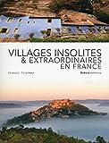 Villages insolites & extraordinaires en France