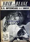 noir et blanc no 903 du 22 06 1962 b b impermeable a l amour une ville gouvernee par les enfants