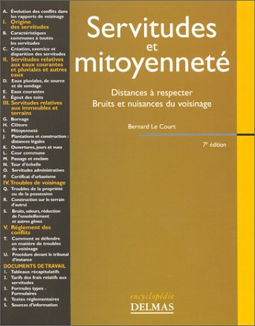 Servitudes et mitoyenneté. Distances à respecter. Bruits et Nuisances de voisinage (7ème édition)