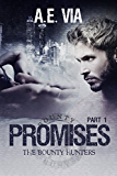 Promises: Part I (Bounty Hunters Book 1) (English Edition)