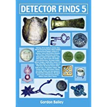 Detector Finds 5: Guide to Dating and Identifying Artefacts