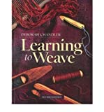 Learning to Weave by Chandler, Deborah ( Author ) ON Feb-01-2009, Paperback
