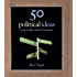 50 Political Ideas You Really Need to Know (50 Ideas You Really Need to Know series)