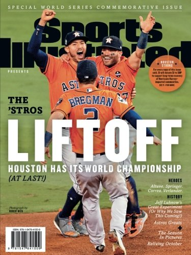 Sports Illustrated Houston Astros 2017 World Series Champions Special Commemorative Issue - Team Celebration Cover: The 'Stros Liftoff