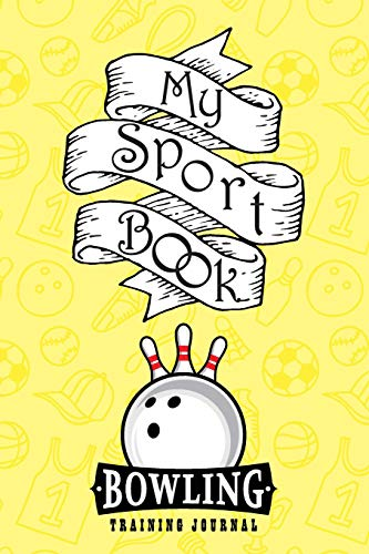 "My sport book - Bowling training journal: 200 pages with 6"" x 9""(15.24 x 22.86 cm) size for your exercise log. Note all trainings and workout logs into one journal."