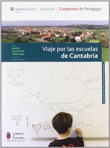 Descargar Libro Viaje por las escuelas de Cantabria (Viaje por las escuelas de España) de Jaume Carbonell Sebarroja