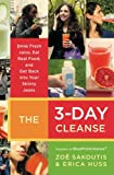 The 3-Day Cleanse: Your BluePrint for Fresh Juice, Real Food, and a Total
