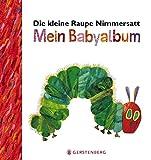 Die kleine Raupe Nimmersatt - Mein Babyalbum - Rot