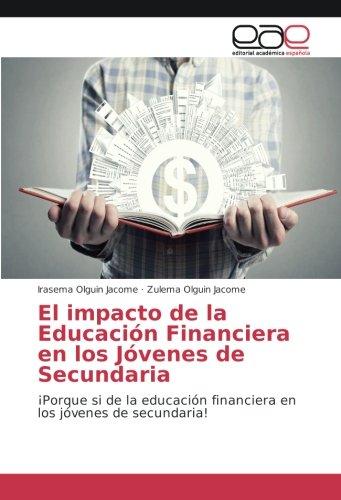 El impacto de la Educación Financiera en los Jóvenes de Secundaria: ¡Porque si de la educación financiera en los jóvenes de secundaria!