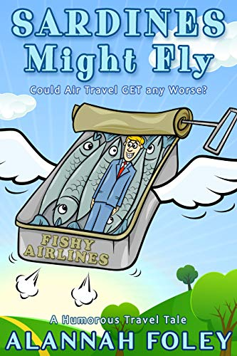 Sardines Might Fly: Could Air Travel GET any Worse? book cover
