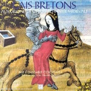 Lais Bretons - Aux Origines De La Poésie Chantée Médiévale