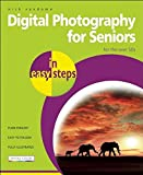 Digital Photography for Seniors In Easy Steps 2nd Edition