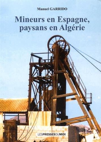 Mineurs en Espagne, paysans en Algérie