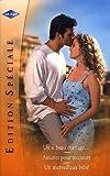 edition sp?ciale un si beau mariage ; amants pour toujours ; un merveilleux b?b?