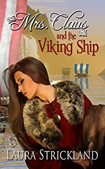 Mrs. Claus and the Viking Ship by [Strickland, Laura]