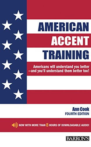 American Accent Training: A guide to speaking and pronouncing colloquial American English