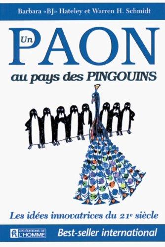 UN PAON AU PAYS DES PINGOUINS. Les idées innovatrices du 21ème siècle