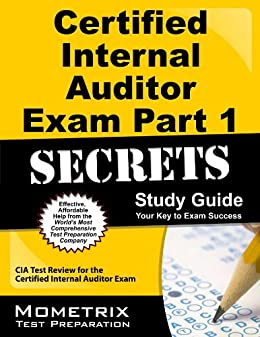 Certified Internal Auditor Exam Part 1 Secrets Study Guide: CIA Test Review for the Certified Internal Auditor Exam (English Edition) de [CIA Exam Secrets Test Prep Team]