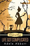 Witch Is When Life Got Complicated (A Witch P.I. Mystery, Band 2)