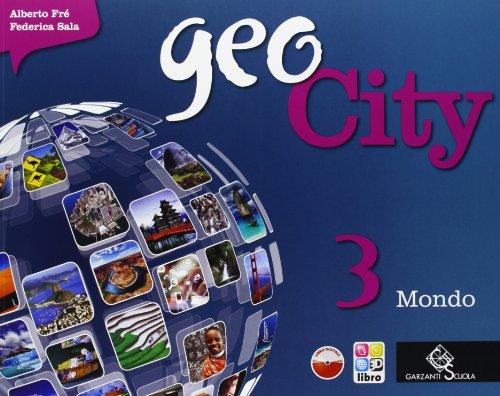 Geocity. Con Atlante. Per la Scuola media. Con e-book. Con espansione online: 3