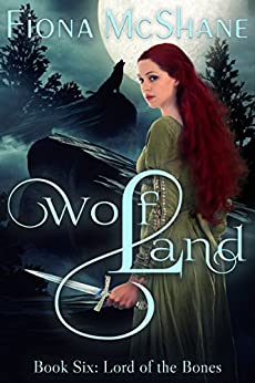 Wolf Land Book Six: Lord of the Bones (English Edition) di [McShane, Fiona]