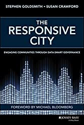 The Responsive City: Engaging Communities Through Data-Smart Governance by Stephen Goldsmith (2014-08-25)