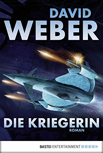 Die Kriegerin: Roman - Kindle David Weber,