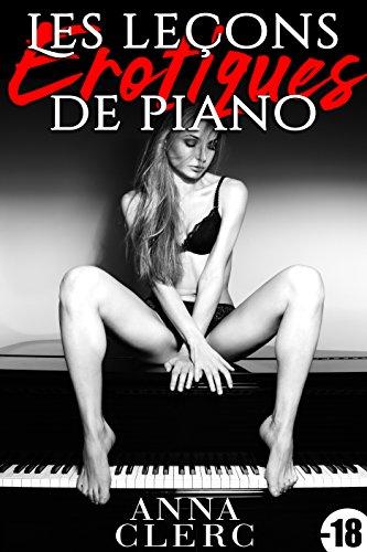 Les Leçons (Érotiques) de Piano: Nouvelle Érotique (Pour Adultes, Fantasmes, Tabou, Alpha Male, HARD)