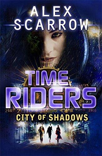 TimeRiders: City of Shadows (Book 6) por Alex Scarrow