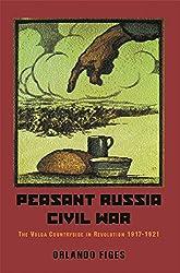 Peasant Russia, Civil War: 1917-1921: The Volga Countryside in Revolution, 1917-21