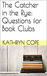 The Catcher in the Rye: Questions for Book Clubs (English Edition)