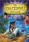 Die Schatzsucher Drillinge, Bd.1, Was vergrub John Silberhand?