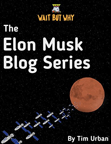 The Elon Musk Blog Series: Wait But Why (English Edition) por Tim Urban