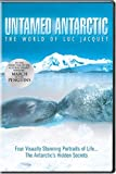 Untamed Antarctic: The World of Luc Jacquet [DVD] [Region 1] [US Import] [NTSC]