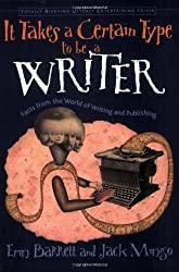 It Takes a Certain Type to Be a Writer: And Hundreds of Other Facts from the World of Writing