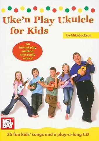 Mike Jackson Uke'N Play Ukulele For Kids (Book & CD) by Mike Jackson (24-Jan-2008) Paperback (Mike Jackson Ukulele)