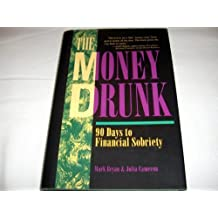 The Money Drunk: 90 Days to Financial Sobriety by Mark A. Bryan (1992-08-03)