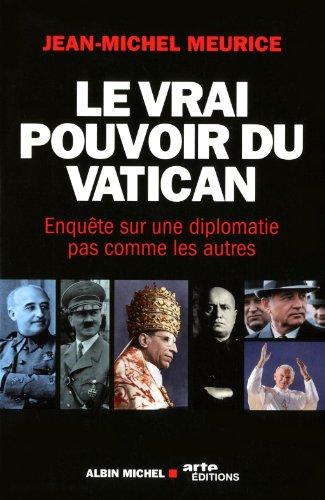Le Vrai Pouvoir du Vatican: Enqute sur une diplomatie pas comme les autres