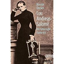 Lou Andreas-Salomé: Der bittersüße Funke Ich