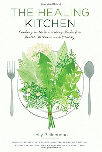the-healing-kitchen-cooking-with-nourishing-herbs-for-health-wellness-and-vitality