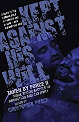 Kept Against His Will: Taken by Force II by Christopher Pierce (2012-03-15)