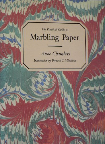 The Practical Guide to Marbling Paper by Chambers, Anne (1987) Paperback