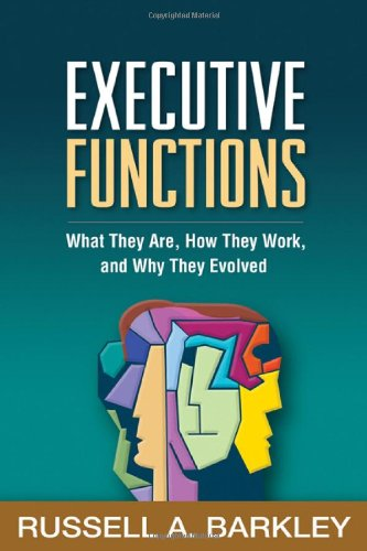 Executive Functions: What They Are, How They Work, and Why They Evolved por Russell A. Barkley