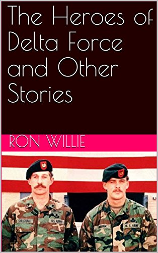 The Heroes of Delta Force and Other Stories (English Edition)
