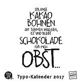 Sprüche und Typo-Kalender 2017 - Funny Quotes, Zitate, Lebensweisheiten Quadrat Format 24 x 24 cm: FUNI SMART ART