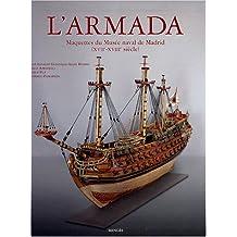 L'Armada : Maquettes du Musée naval de Madrid (XVIIe-XVIIIe siècle)